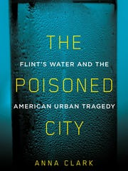 """The Poisoned City: Flint's Water and the American"