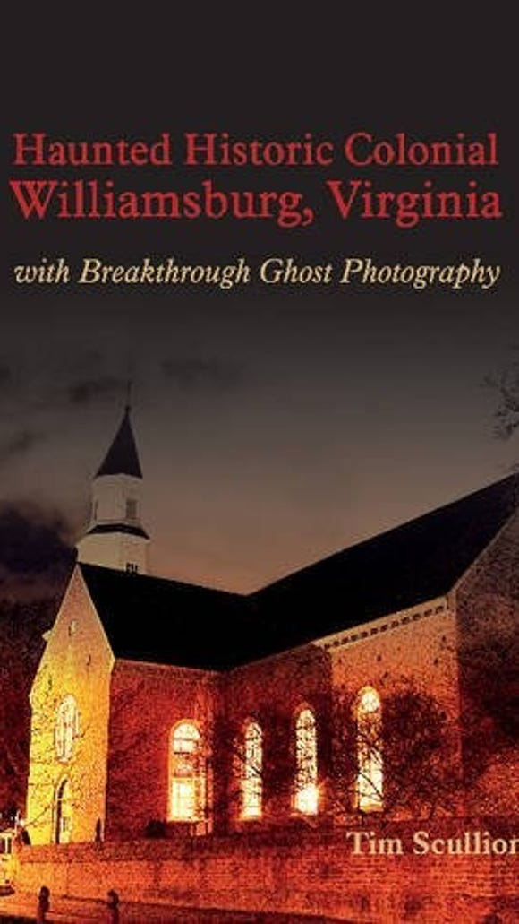 """Haunted Historic Colonial Williamsburg, Virginia"" by Tim Scullion"