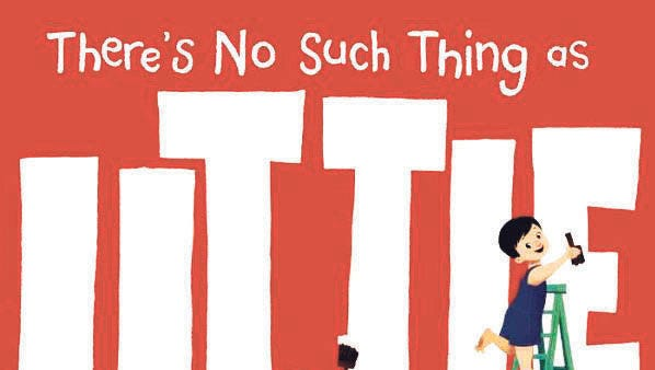 """There's No Such Thing as Little"" was written by LeUyen Pham."