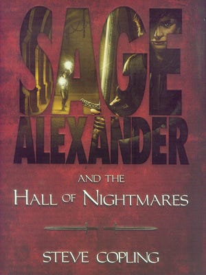 """Sage Alexander and the Hall of Nightmares"" by Steve Copling"