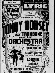 Frank Sinatra made his debut at the Lyric in 1940 with the Tommy Dorsey Orchestra.