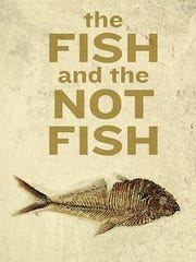 """""""The Fish and the Not Fish"""" by Peter Markus"""