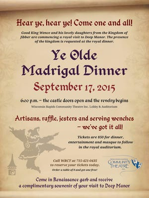 The Wisconsin Rapids Community Theatre will host a Madrigal Dinner fundraiser Sept. 17,