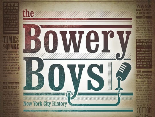 """One of my favorite 2015 podcasts is """"The Bowery Boys,"""""""