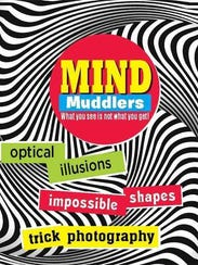 Get your mind muddled in this book of optical illusions.