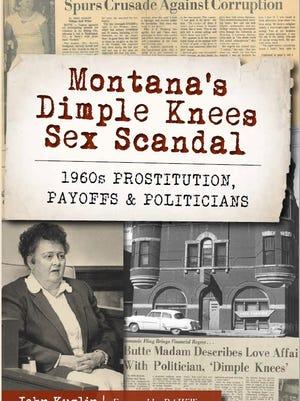 """Montana's Dimple Knees Sex Scandal"" by John Kuglin"