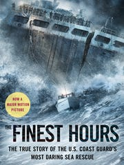 """The book """"The Finest Hours: The True Story of the U.S. Coast Guard's Most Daring Sea Rescue."""" Disney made a movie starring Chris Pine and Casey Affleck based on the book."""
