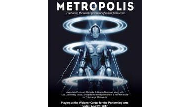 Metropolis  - a 1927 film with an original music score by UWGB music.