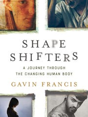 """Shapeshifters: A Journey Through the Changing Human"