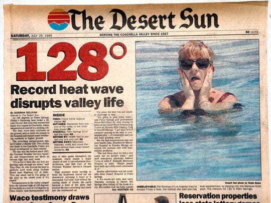 The Desert Sun ran this cover story on July 29, 1995. It referenced a high temperature of 128 degrees in Coachella.