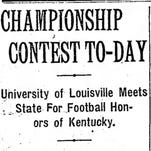The Oct. 26, 1912 edition of The Courier-Journal previewed the first Kentucky-Louisville football game.