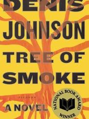 """Denis Johnson's """"Tree of Smoke."""""""