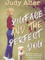 """Pigface and the Perfect Dog"" by Judy Alter"