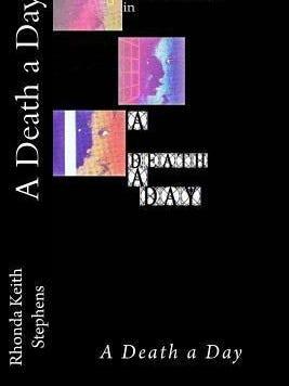 """A Death a Day"" by Rhonda Keith Stephens"