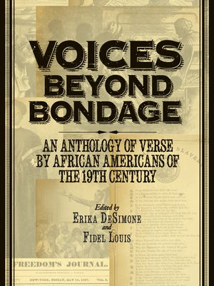 """Voices Beyond Bondage: An Anthology of Verse by African Americans of the 19th Century"" by Erika DeSimone and Fidel Louis."