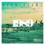Ryan Adams reimagines Taylor Swift's pop gems on 1989
