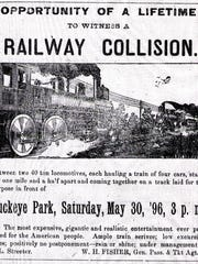 "This ad promoting a ""Railway Collision"" on May 30 at Buckeye Park appeared in The Daily Eagle on May 22, 1896. Similar ads appeared in newspapers throughout Ohio."