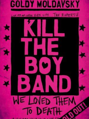 'Kill the Boy Band' by Goldy Moldavsky