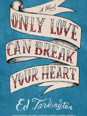 """Only Love Can Break Your Heart"" by Ed Tarkington."