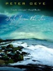 """""""Safe from the Sea"""" was selected as one of this year's Battle Creek Reads books; author Peter Geye will visit Jan. 14."""