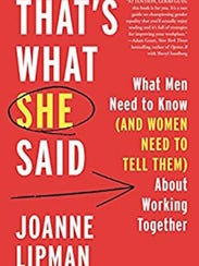 "Joanne Lipman's new book, ""That's What She Said."""