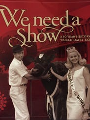 We need a Show is a 50 year history of World Dairy