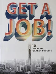 "Kathleen Brady, director of career development at Georgian Court University, wrote this book, ""Get a Job! 10 Steps to Career Success."""