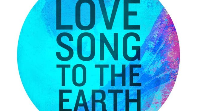 """""""Love Song to the Earth"""""""