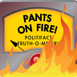PolitiFact: Pants on Fire fact checks