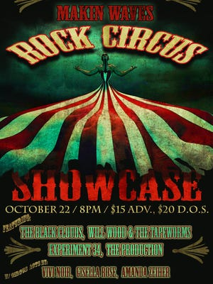 Makin Waves Rock Circus will combine rock music of The Black Clouds, Will Wood and the Tapeworms, Experiment 34 and The Production with burlesque of Vivi Noir and circus sideshow talent of Vertical Fixation and Gisella Rose on Oct. 22 at Roxy & Dukes Roadhouse, Dunellen.