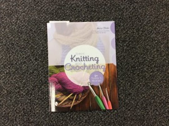 """""Basic Knitting and Crocheting for Today's Woman"" by Anita Closic is a book of designs to relax, not tax, your brain."