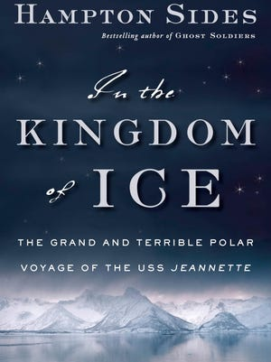 'In the Kingdom of Ice' by Hampton Sides.