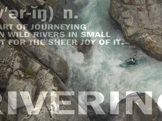 """""""Rivering"""", directed by Bill Parks, follows kayakers on a journey down the exhilarating river of life. """"Rivering"""" screens Friday night at the Festival."""