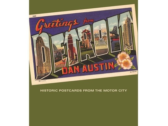 """""""Greetings from Detroit: Historic Postcards from the Motor City"""""""