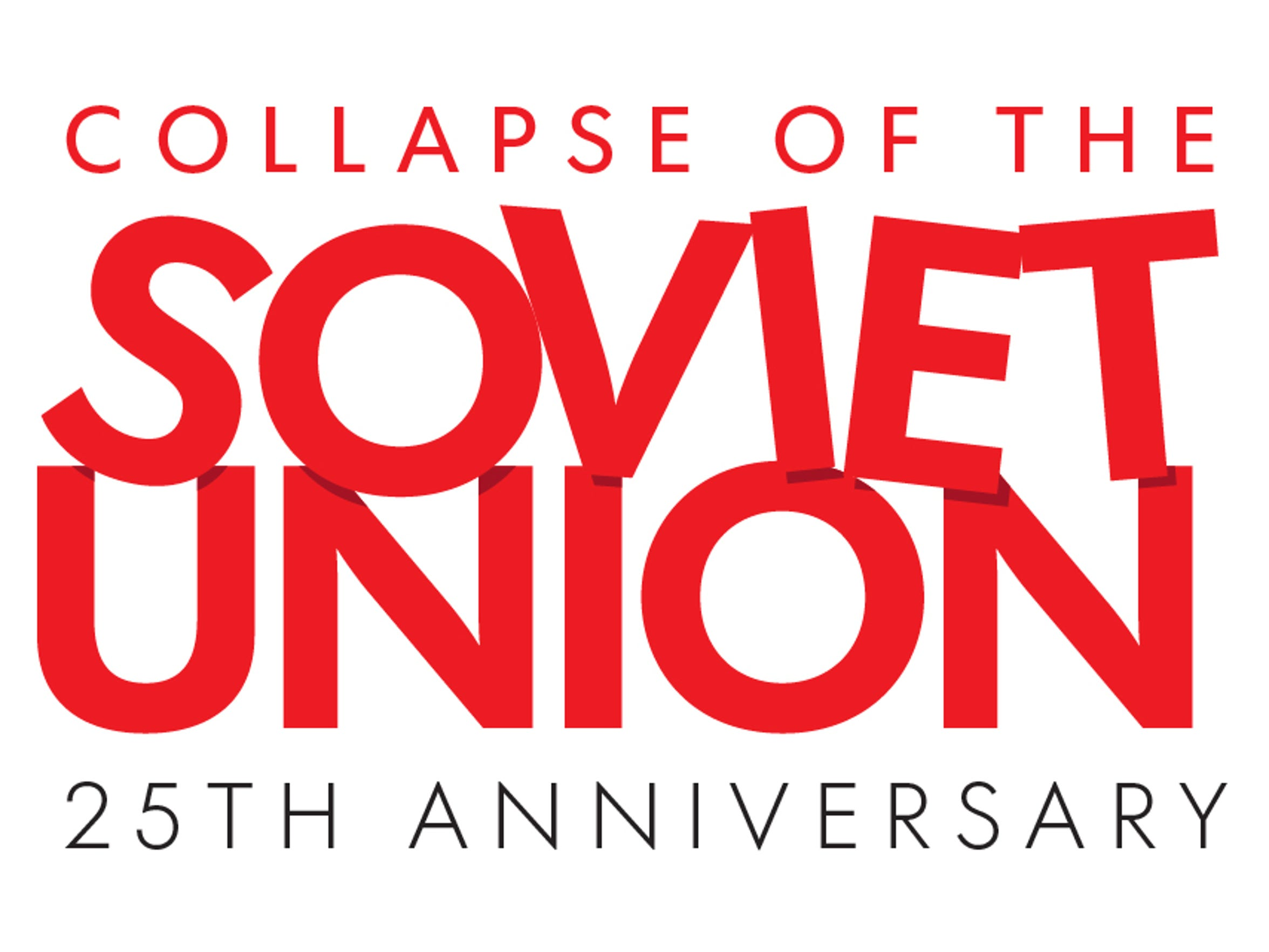 Collapse of the Soviet Union 25th anniversary.