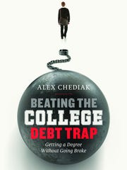 """Beating the College Debt Trap,"" by Alex Chediak."