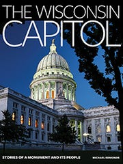 The Wisconsin Capitol: Stories of a Monument and Its