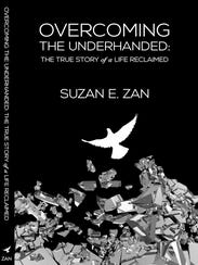 Overcoming The Underhanded by Suzan E. Zan.