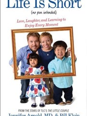 Life is Short: No pun intended was written by Jennifer Arnold, MD and her husband,  Bill Klein.