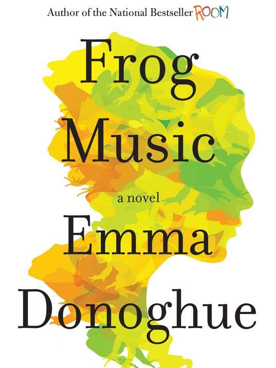 Frog Music_Emma Donoghue