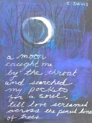 """""""A Moon,"""" pastel and poem by Ethel Davis, part of the """"Paper Thin"""" art and poetry exhibit at Meadows Art Gallery."""
