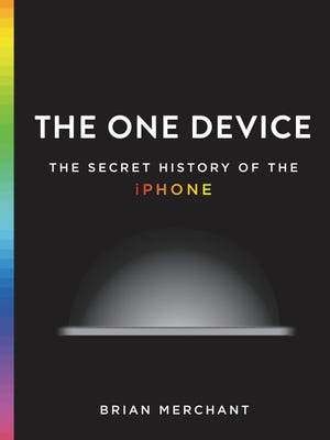 'The One Device' by Brian Merchant