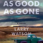 "Author Larry Watson will celebrate publication of ""As Good As Gone"" at 7 p.m. June 21 at Boswell Books."