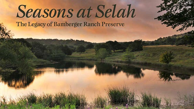 """""""Seasons at Selah: The Legacy of Bamberger Ranch Preserve,"""" text by Andrew Sansom, photography by Rusty Yates and David K. Langford"""