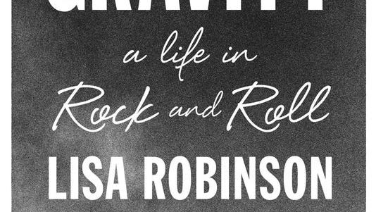 """There Goes Gravity: A Life in Rock and Roll"" by Lisa Robinson"