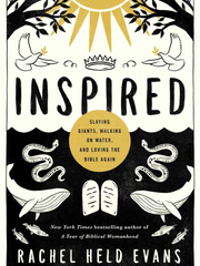"""Inspired: Slaying Giants, Walking on Water, and Loving the Bible Again"""