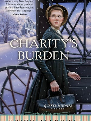 "The Amesbury Carriage Museum is launching its first book club, ""Mystery & History,"" featuring the first five books in the Quaker Midwife Mystery series by Amesbury resident and author Edith Maxwell. Shown here is the cover of ""Charity's Burden."""