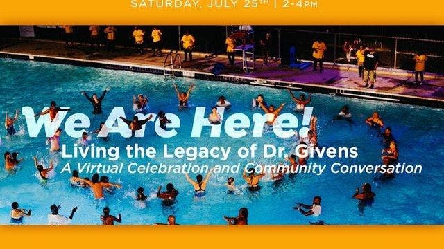 """We Are Here! Living the Legacy of Dr. Givens: A Virtual Celebration and Community Conversation"" will take place 2 p.m. to 4 p.m. July 25 at the DanceWorks website."