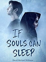 """""""If Souls Can Sleep"""" is written by David Michael Williams."""
