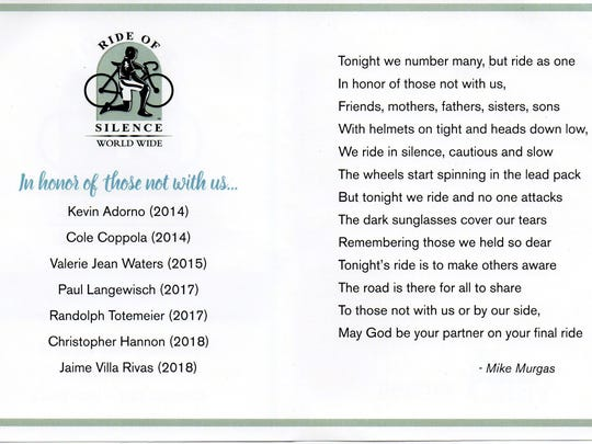The Ride of Silence Prayer and list of riders remembered during the 2018ride: Kevin Adorno andCole Coppola, killed in2014; Valerie Jean Waters,2015;Paul Langewisch andRandolph Totemeier,2017; and Capt.Christopher Hannon and Jaime Villa Rivas,2018.